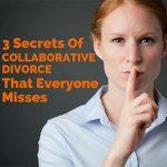 3 secrets of collaborative divorce