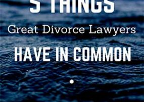 5 THINGS great divorce lawyers have in common