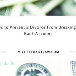 5 ways to prevent divorce from breaking your bank account