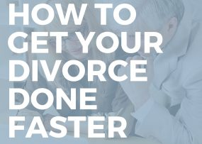 How to get your divorce done faster