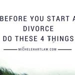 Before you start a divorce, do these 4 things