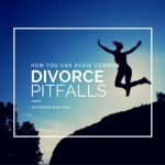 How you can avoide common divorce pitfalls