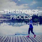 How to prepare yourself for the divorce process