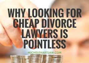 Why looking for cheap divorce lawyers is pointless